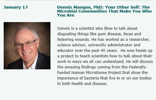 Dennis Mangan, PhD: Your Other Self: The Microbial Communities That Make You What You Are